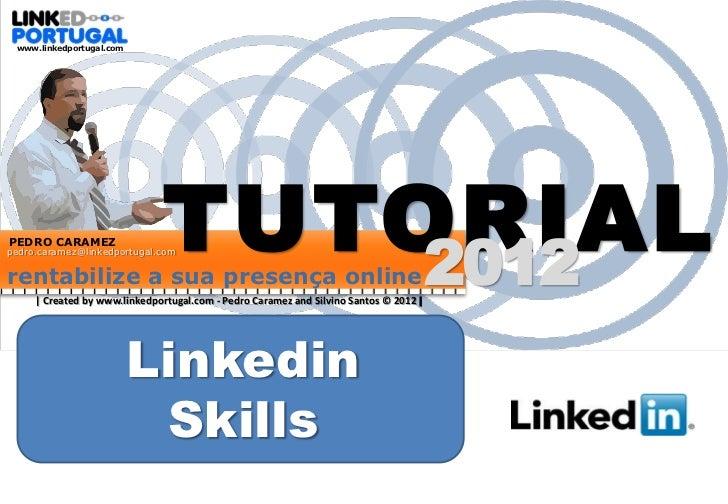www.linkedportugal.comPEDRO CARAMEZ                  TUTORIALpedro.caramez@linkedportugal.comrentabilize a sua presença on...
