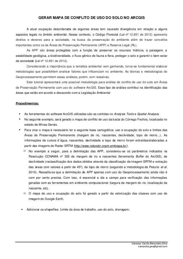 Vanessa Cecília Benavides Silva vancecilia.geo@gmail.com GERAR MAPA DE CONFLITO DE USO DO SOLO NO ARCGIS A atual ocupação ...