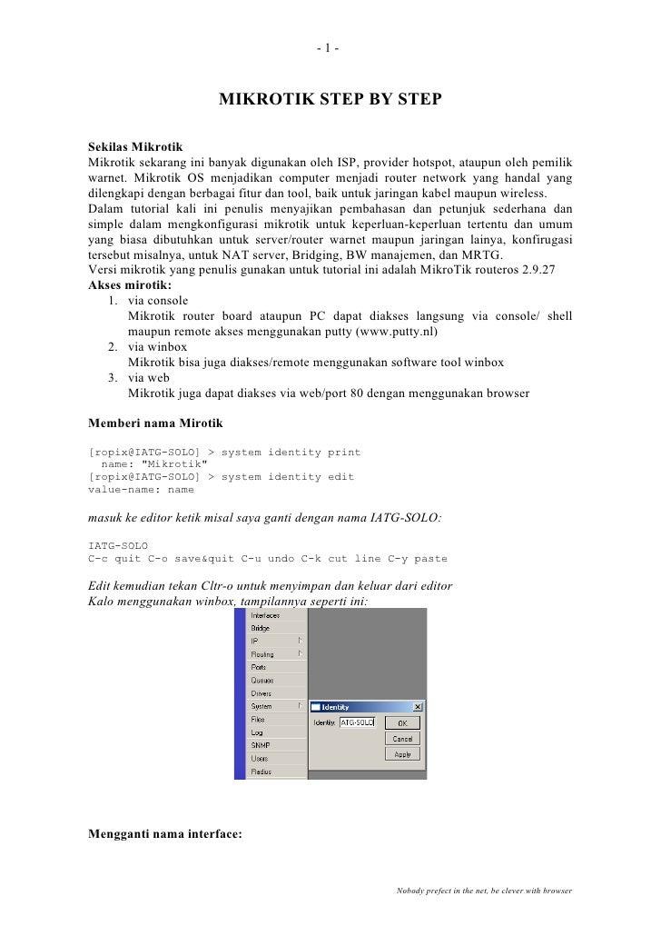 -1-                          MIKROTIK STEP BY STEP  Sekilas Mikrotik Mikrotik sekarang ini banyak digunakan oleh ISP, prov...