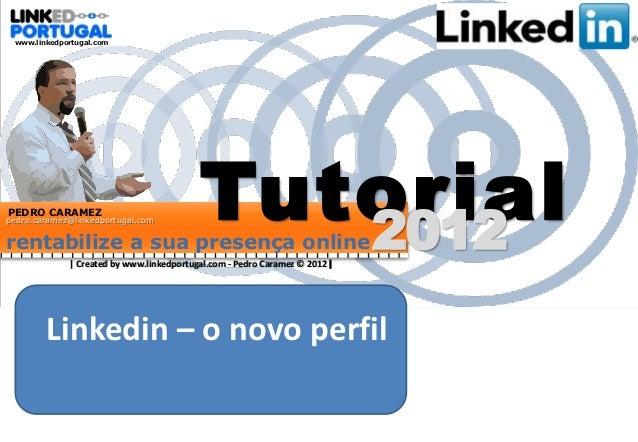 www.linkedportugal.comPEDRO CARAMEZpedro.caramez@linkedportugal.comrentabilize a sua presença online                      ...