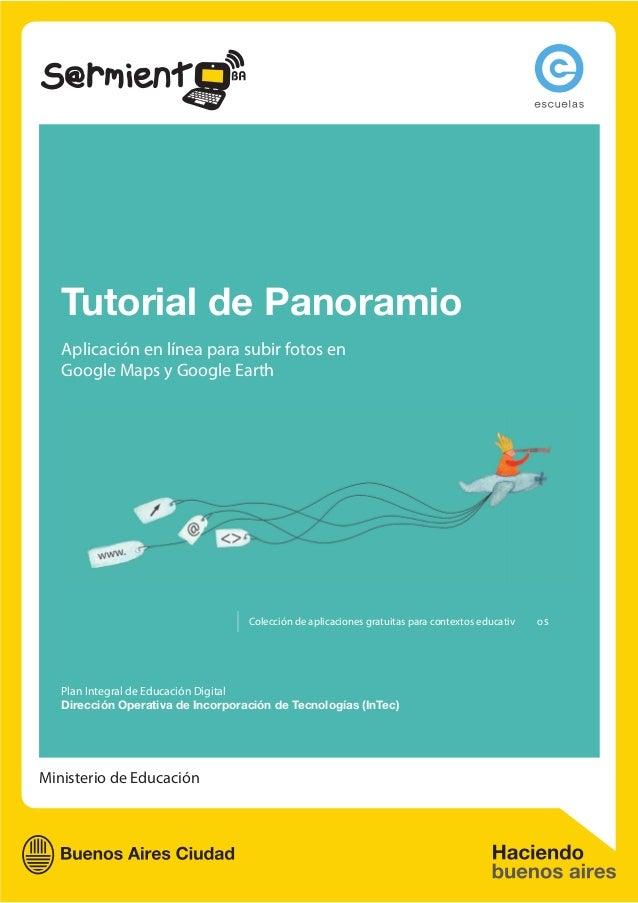 Ministerio de Educación  Tutorial de Panoramio  Aplicación en línea para subir fotos en  Google Maps y Google Earth  Plan ...
