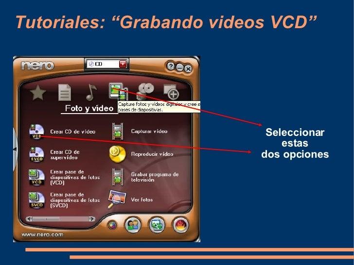 """Tutoriales: """"Grabando videos VCD"""" Seleccionar estas dos opciones"""