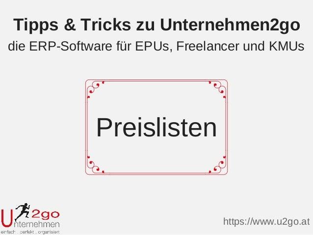 Preislisten Tipps & Tricks zu Unternehmen2go https://www.u2go.at die ERP-Software für EPUs, Freelancer und KMUs
