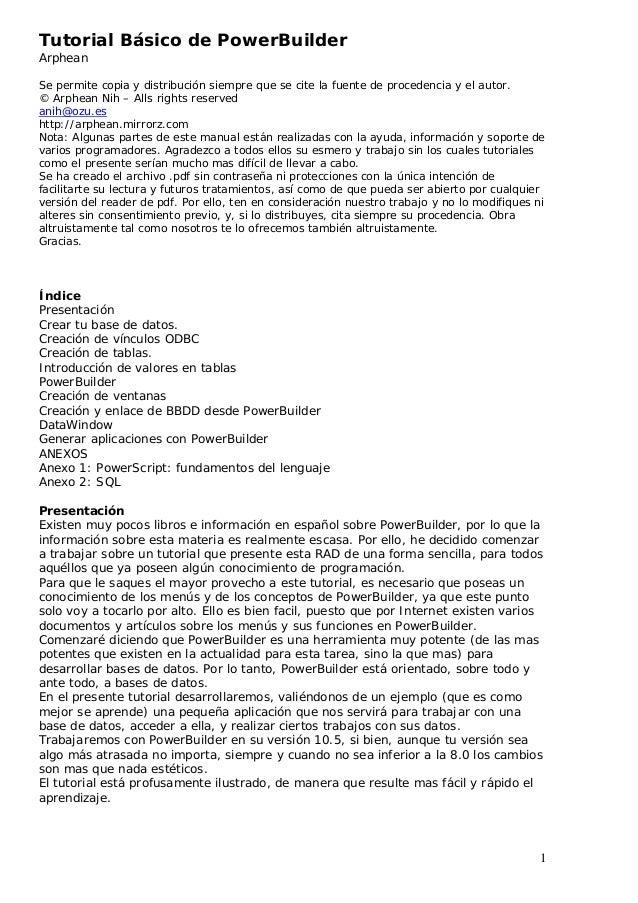 Tutorial Básico de PowerBuilder Arphean Se permite copia y distribución siempre que se cite la fuente de procedencia y el ...
