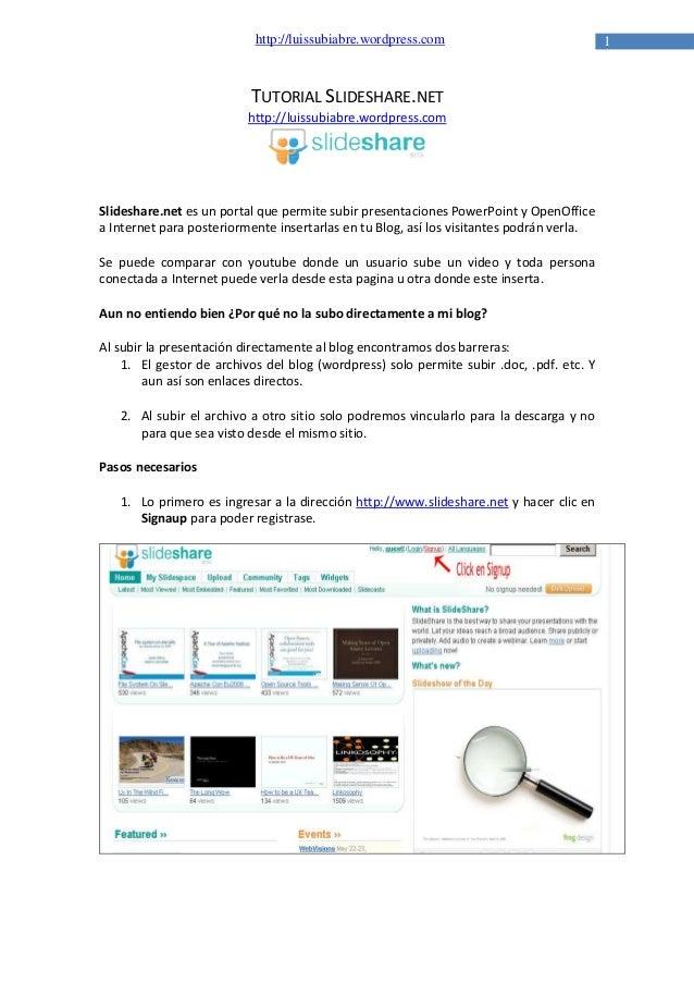 http://luissubiabre.wordpress.com  TUTORIAL SLIDESHARE.NET http://luissubiabre.wordpress.com  Slideshare.net es un portal ...