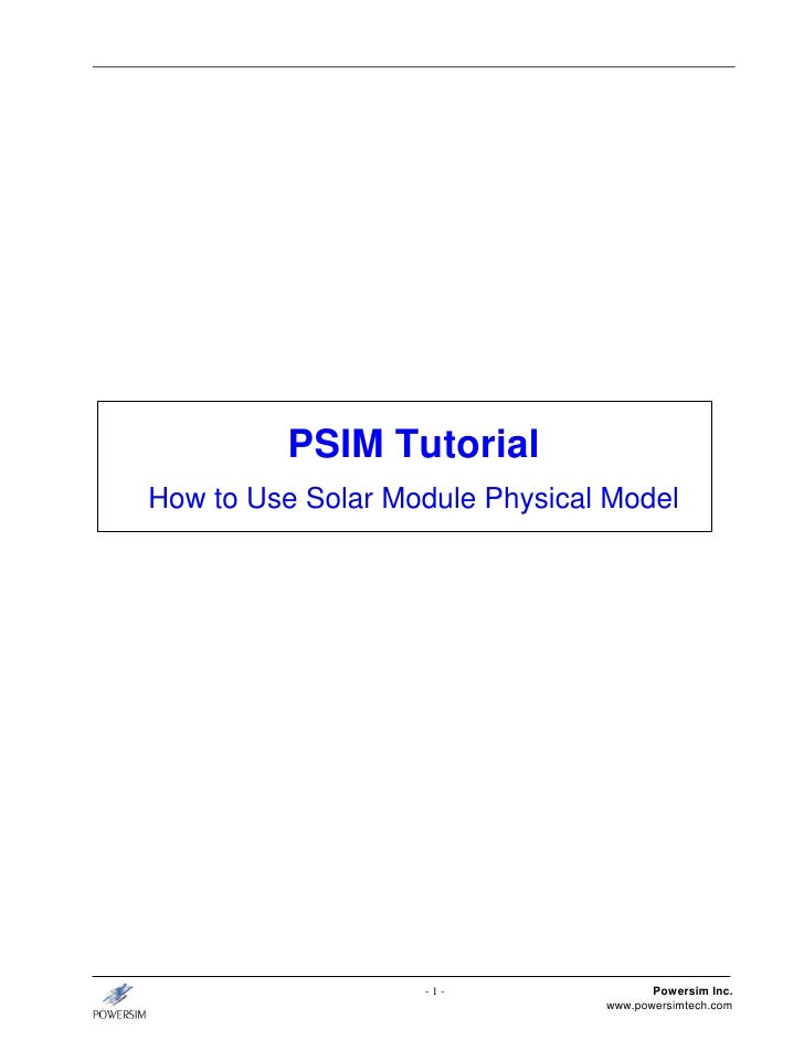 PSIM TutorialHow to Use Solar Module Physical Model                   -1-                 Powersim Inc.                   ...
