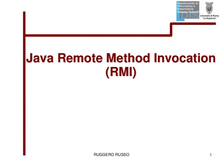 Java Remote Method Invocation             (RMI)               RUGGERO RUSSO     1