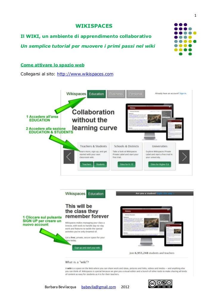 1                            WIKISPACESIl WIKI, un ambiente di apprendimento collaborativoUn semplice tutorial per muovere...