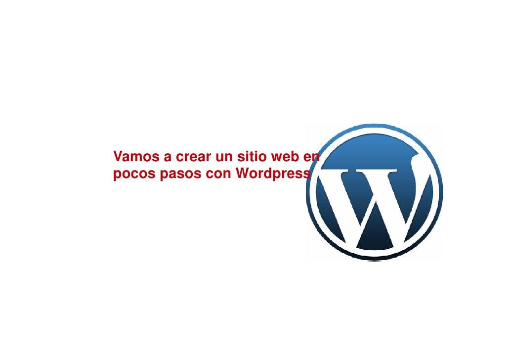Vamos a crear un sitio web enpocos pasos con Wordpress
