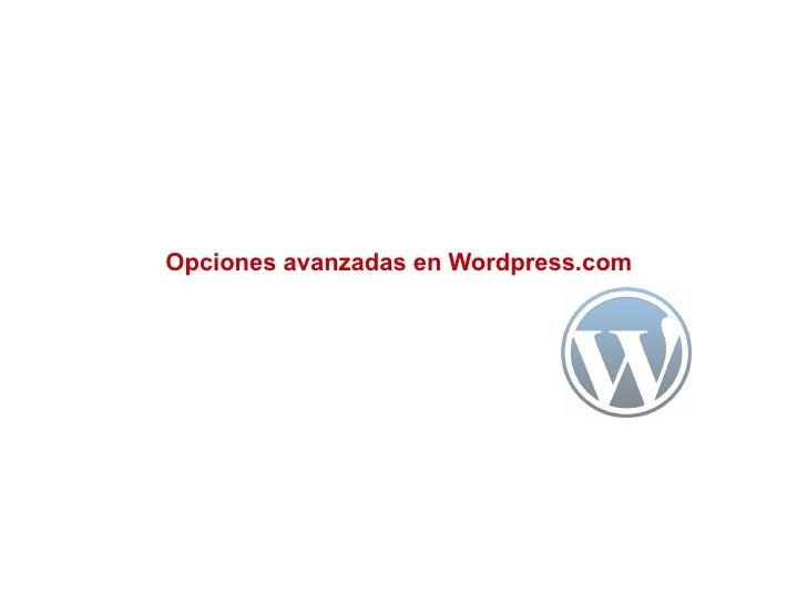 Opciones avanzadas en Wordpress.com