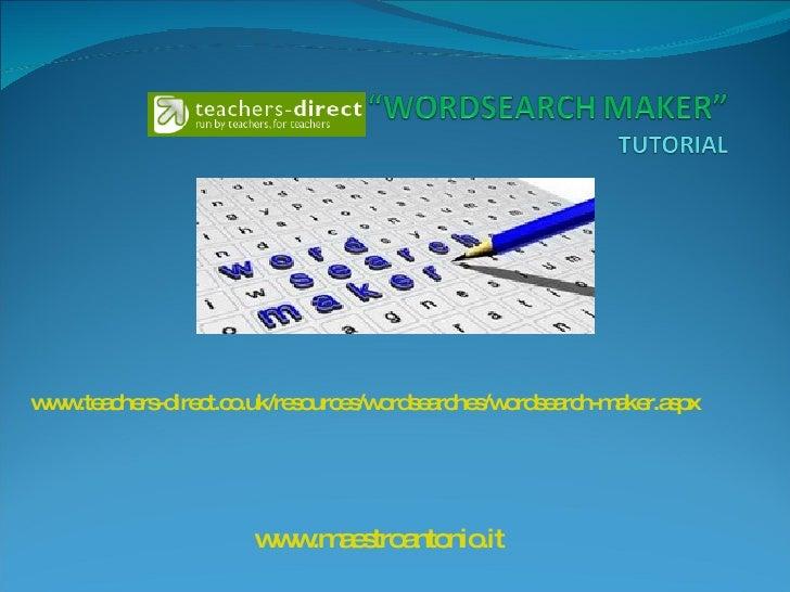www.teachers-direct.co.uk/resources/wordsearches/wordsearch-maker.aspx www.maestroantonio.it