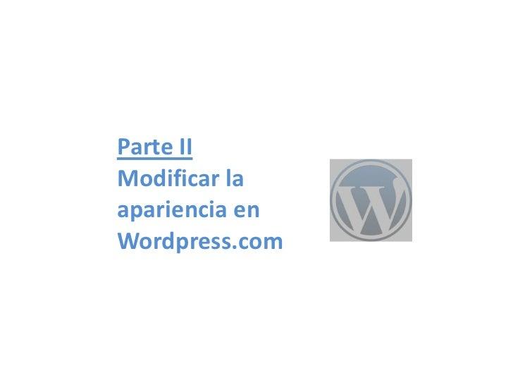 Parte IIModificar laapariencia enWordpress.com
