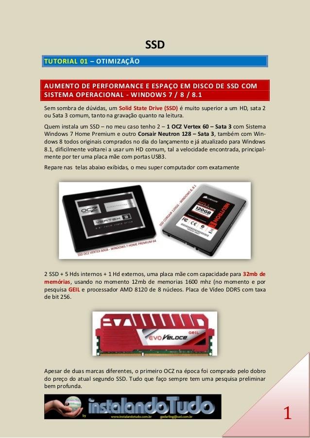 1  SSD TUTORIAL 01 – OTIMIZAÇÃO  AUMENTO DE PERFORMANCE E ESPAÇO EM DISCO DE SSD COM SISTEMA OPERACIONAL - WINDOWS 7 / 8 /...
