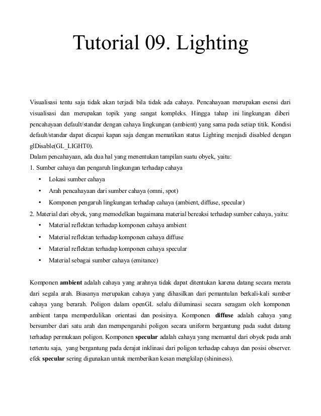Tutorial 09. Lighting Visualisasi tentu saja tidak akan terjadi bila tidak ada cahaya. Pencahayaan merupakan esensi dari v...