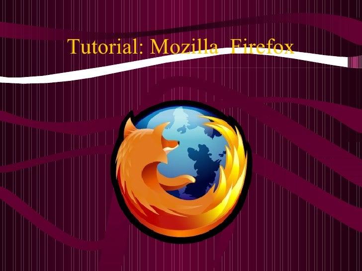 Tutorial: Mozilla  Firefox