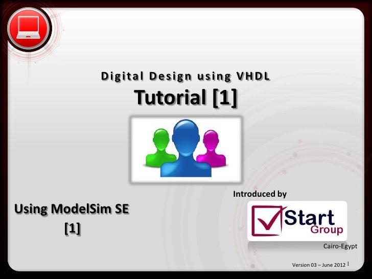 • Click to editgMasterstext u s i n g V H D L             D i i t a l D e i g n styles    – Second level      Tutorial [1]...