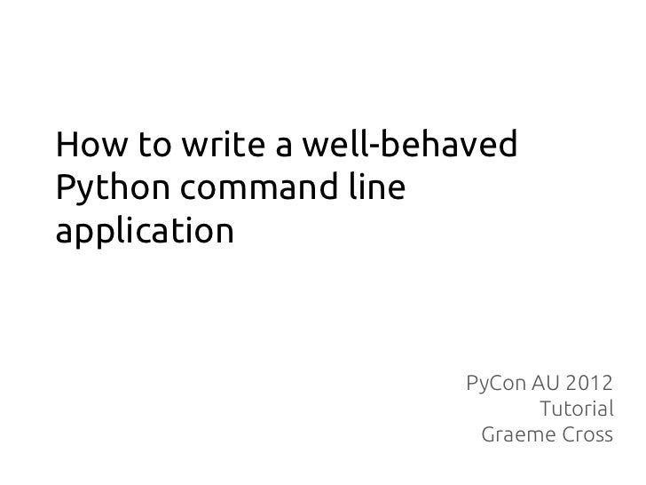 How to write a well-behaved Python command line application