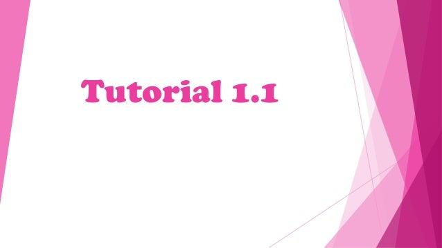 Tutorial 1.1