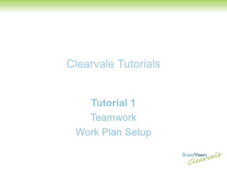 Clearvale Tutorials Tutorial 1 Teamwork Work Plan Setup
