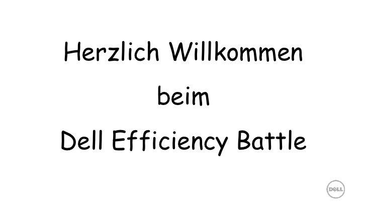 Herzlich Willkommen beim Dell Efficiency Battle