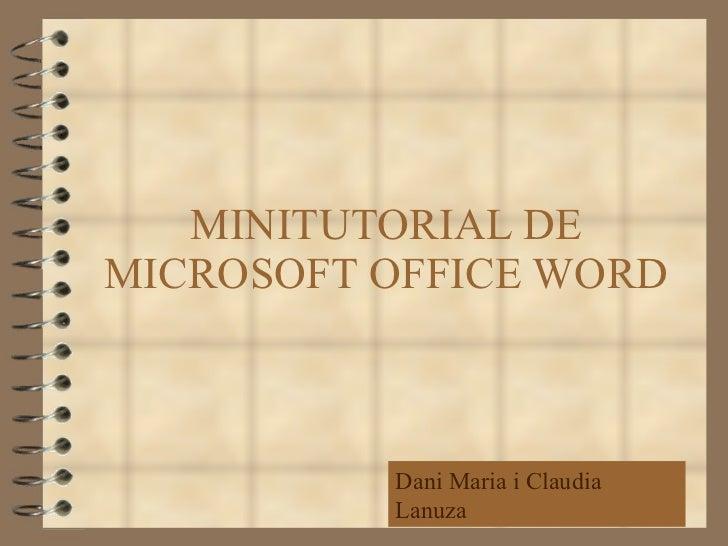 MINITUTORIAL DE MICROSOFT OFFICE WORD Dani Maria i Claudia Lanuza
