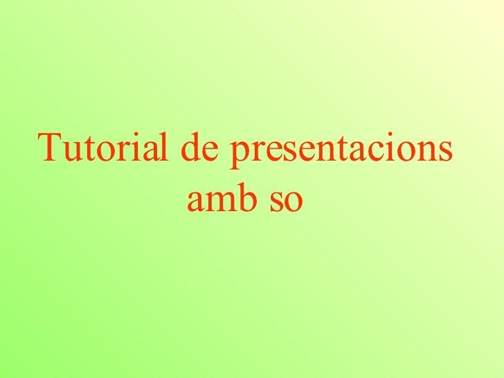 Tutorial de presentacions amb so