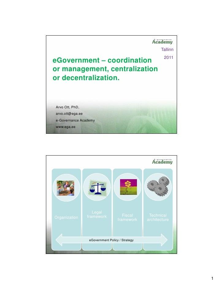 Tallinn                                                           2011eGovernment – coordinationor management, centralizat...