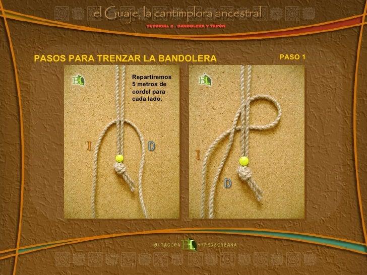 PASOS PARA TRENZAR LA BANDOLERA PASO 1 Repartiremos 5 metros de cordel para cada lado.