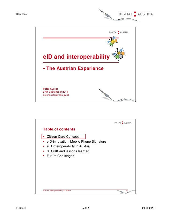Kopfzeile            eID and interoperability            - The Austrian Experience            Peter Kustor            27th...