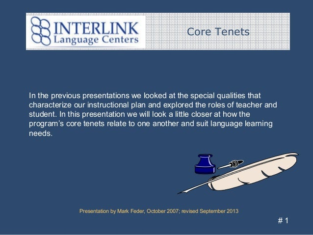 Core Tenets Presentation by Mark Feder, October 2007; revised September 2013 # 1 In the previous presentations we looked a...