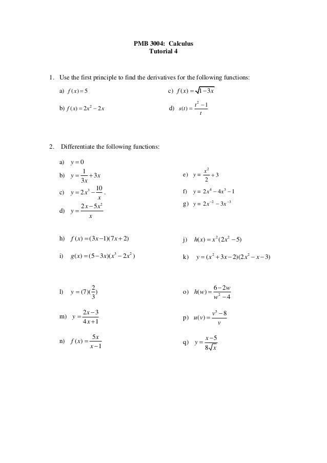 PMB 3004: Calculus                                          Tutorial 41. Use the first principle to find the derivatives f...