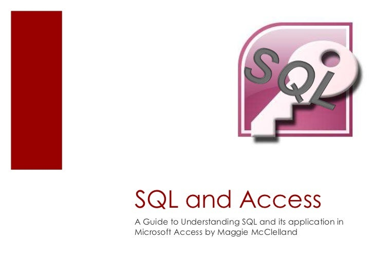 SQL and AccessA Guide to Understanding SQL and its application inMicrosoft Access by Maggie McClelland