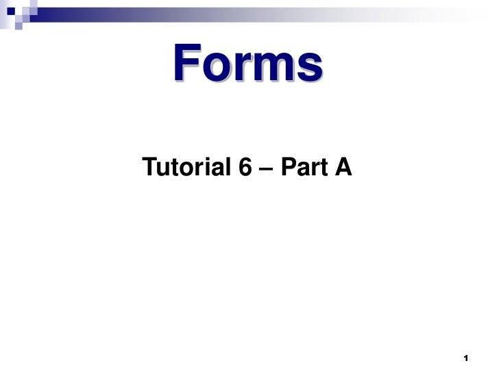 FormsTutorial 6 – Part A                      1