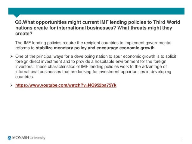 what opportunities might current imf lending policies to developing nations create for international Benefits and risks of financial globalization: developing countries with international of public policy in the face of the current evolution.