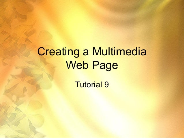 Creating a Multimedia Web Page Tutorial 9