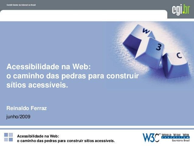 Acessibilidade na Web: o caminho das pedras para construir sítios acessíveis. Acessibilidade na Web: o caminho das pedras ...