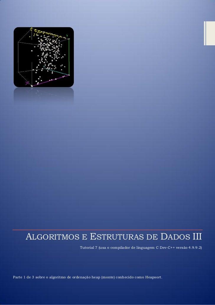 ALGORITMOS E ESTRUTURAS DE DADOS III                                    Tutorial 7 (usa o compilador de linguagem C Dev-C+...