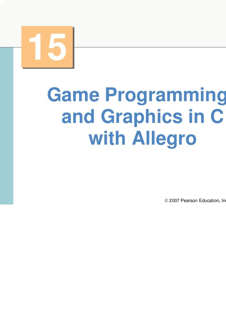 115Game Programming and Graphics in C   with Allegro           © 2007 Pearson Education, Inc. All rights reserved.