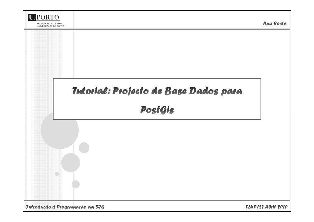Neste tutorial será construído uma base de dados em PostGIS, de acordo com o trabalho realizado em OSM.   Pretende-se dest...
