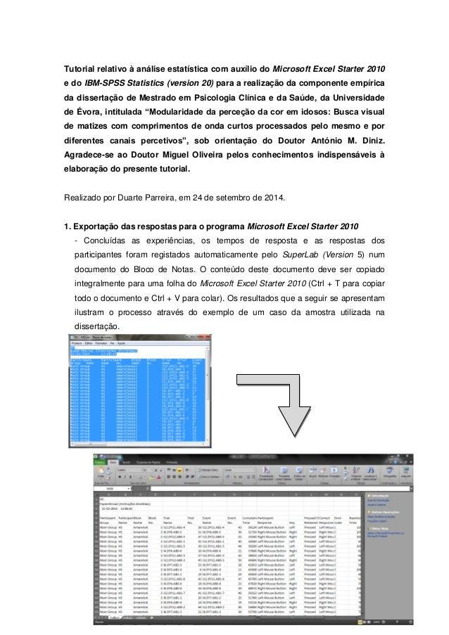 1  Tutorial relativo à análise estatística com auxílio do Microsoft Excel Starter 2010 e do IBM-SPSS Statistics (version 2...