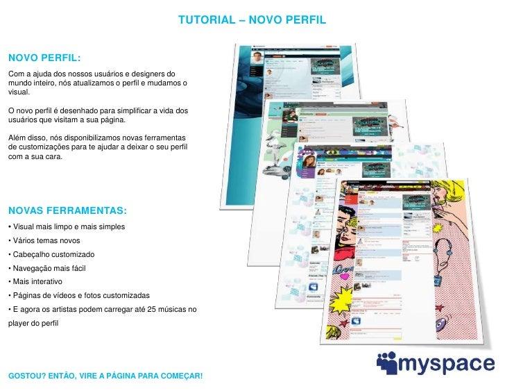 TUTORIAL – NOVO PERFIL   NOVO PERFIL: Com a ajuda dos nossos usuários e designers do mundo inteiro, nós atualizamos o perf...