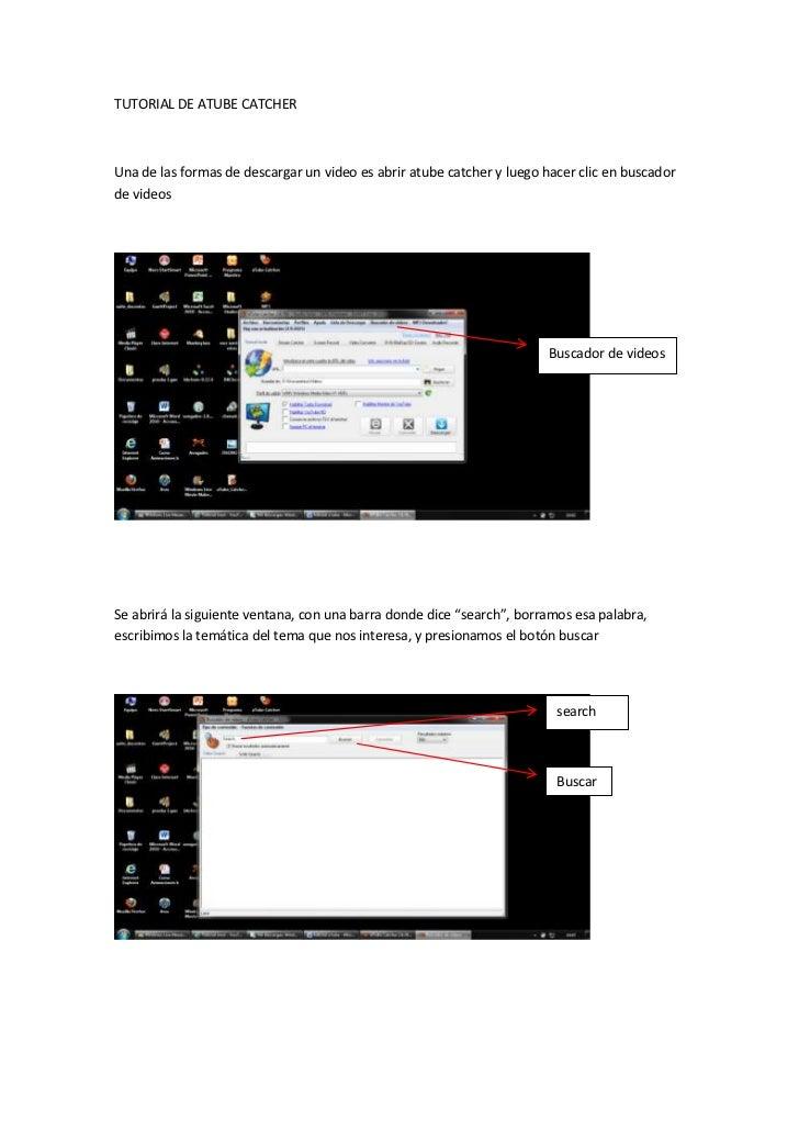 TUTORIAL DE ATUBE CATCHERUna de las formas de descargar un video es abrir atube catcher y luego hacer clic en buscadorde v...