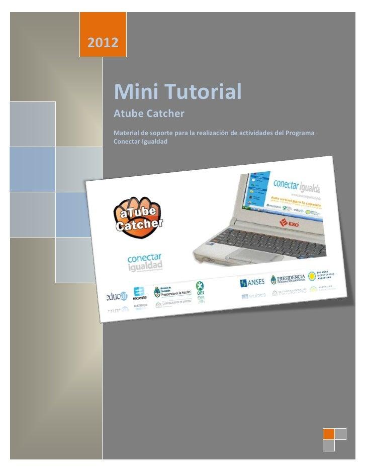 2012   Mini Tutorial   Atube Catcher   Material de soporte para la realización de actividades del Programa   Conectar Igua...