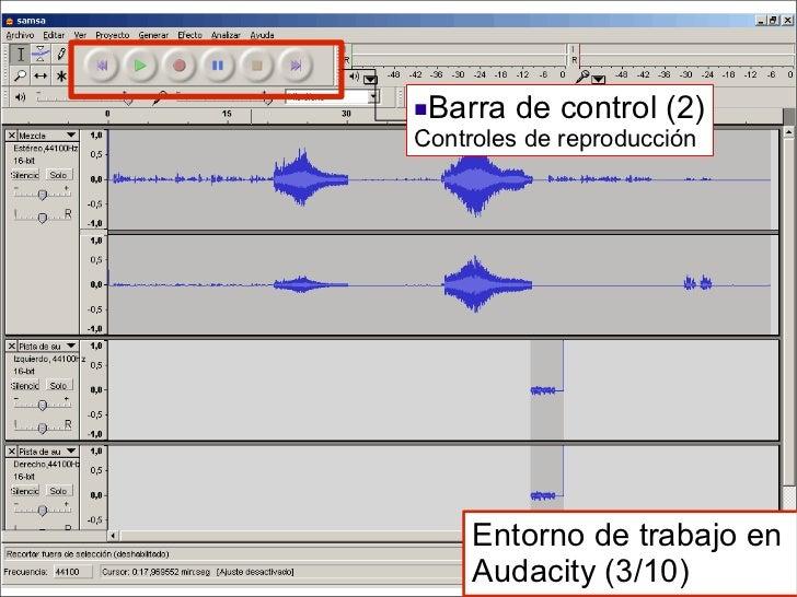 <ul><li>Barra de control (2) Controles de reproducción </li></ul>Entorno de trabajo en  Audacity (3/10)