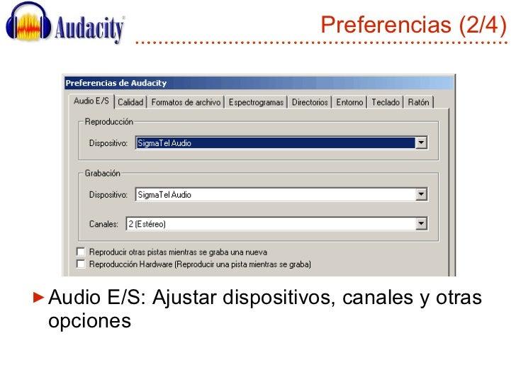 Preferencias (2/4) <ul><li>Audio E/S: Ajustar dispositivos, canales y otras opciones </li></ul>
