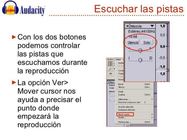 Escuchar las pistas <ul><li>Con los dos botones podemos controlar las pistas que escuchamos durante la reproducción </li><...