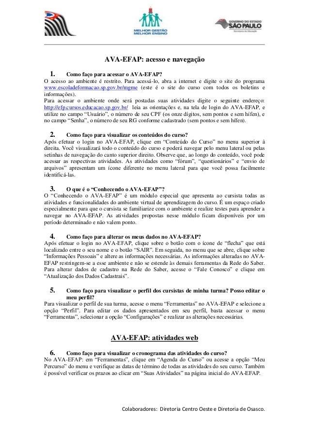 Colaboradores: Diretoria Centro Oeste e Diretoria de Osasco.AVA-EFAP: acesso e navegação1. Como faço para acessar o AVA-EF...
