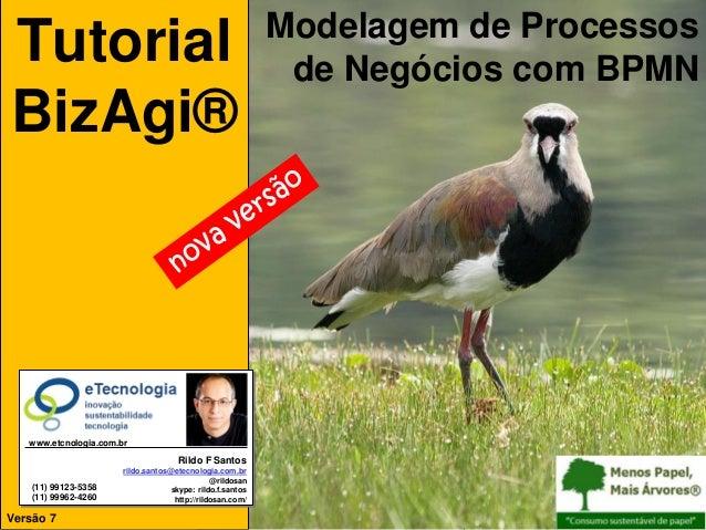 Tutorial BizAgi®, Modelagem de Processos  Tutorial BizAgi®  Modelagem de Processos de Negócios com BPMN  www.etcnologia.co...