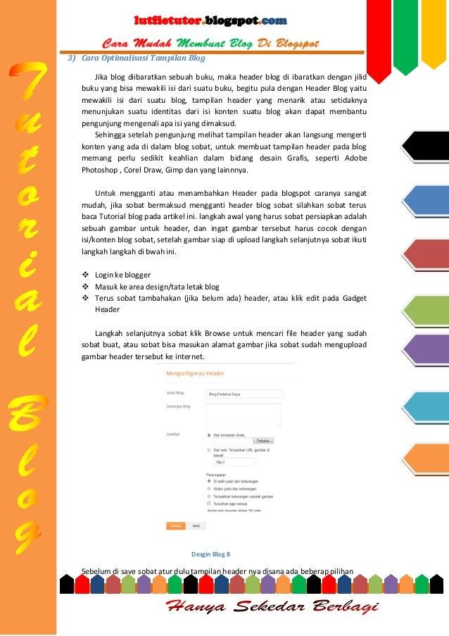 lutfietutor.blogspot.com 3) Cara Optimalisasi Tampilan Blog Jika blog diibaratkan sebuah buku, maka header blog di ibaratk...