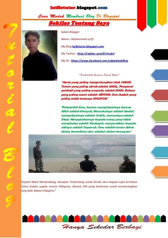 lutfietutor.blogspot.com  Sekilas Tentang Saya Salam Blogger Nama : Muhammad Lutfi My Blog lutfietutor.blogspot.com My Twi...